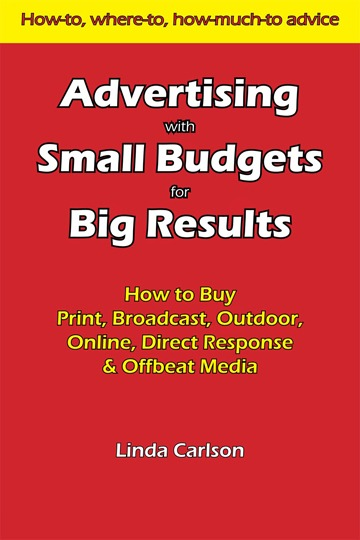 Advertising with Small Budgets for Big Results by Linda Carlson